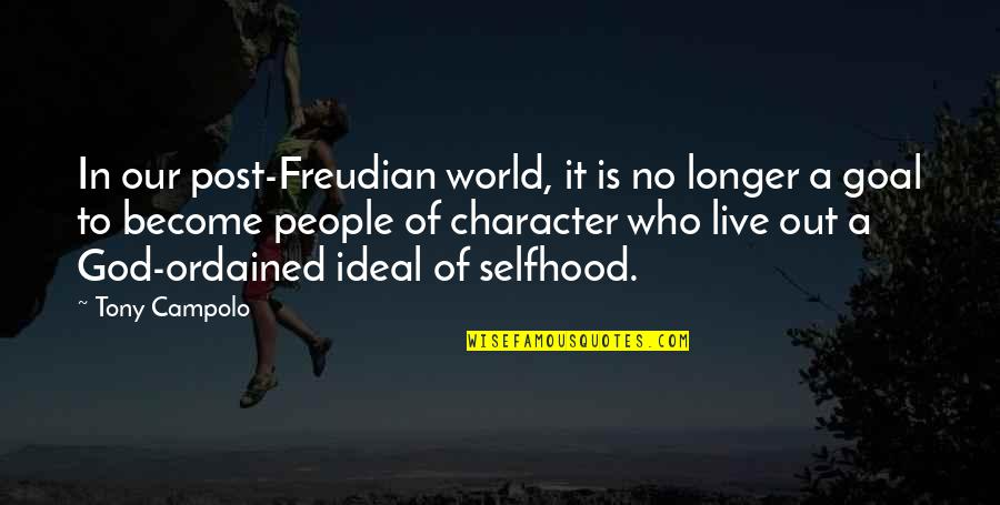 Character Of God Quotes By Tony Campolo: In our post-Freudian world, it is no longer