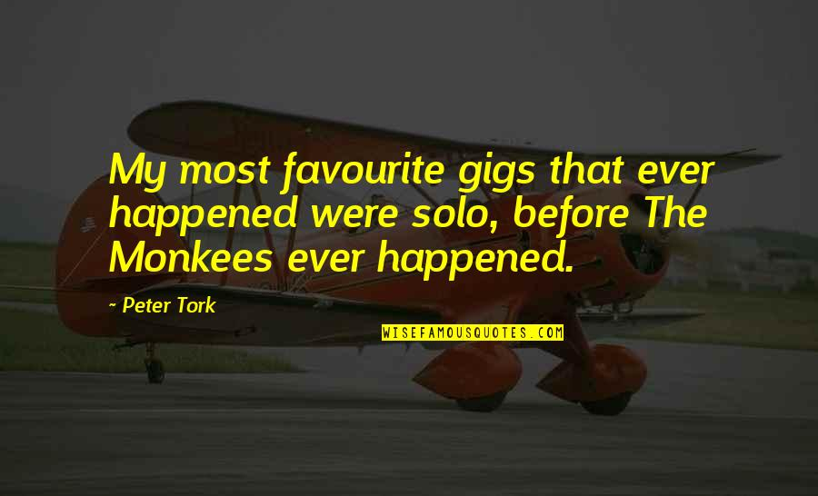 Character Pinterest Quotes By Peter Tork: My most favourite gigs that ever happened were