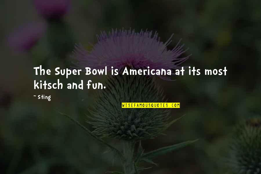 Charades Quotes By Sting: The Super Bowl is Americana at its most