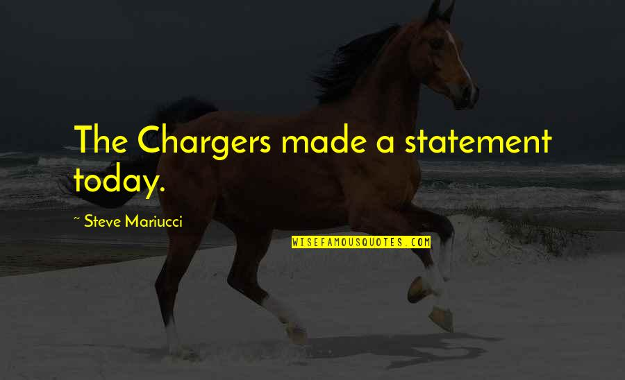 Chargers Quotes By Steve Mariucci: The Chargers made a statement today.