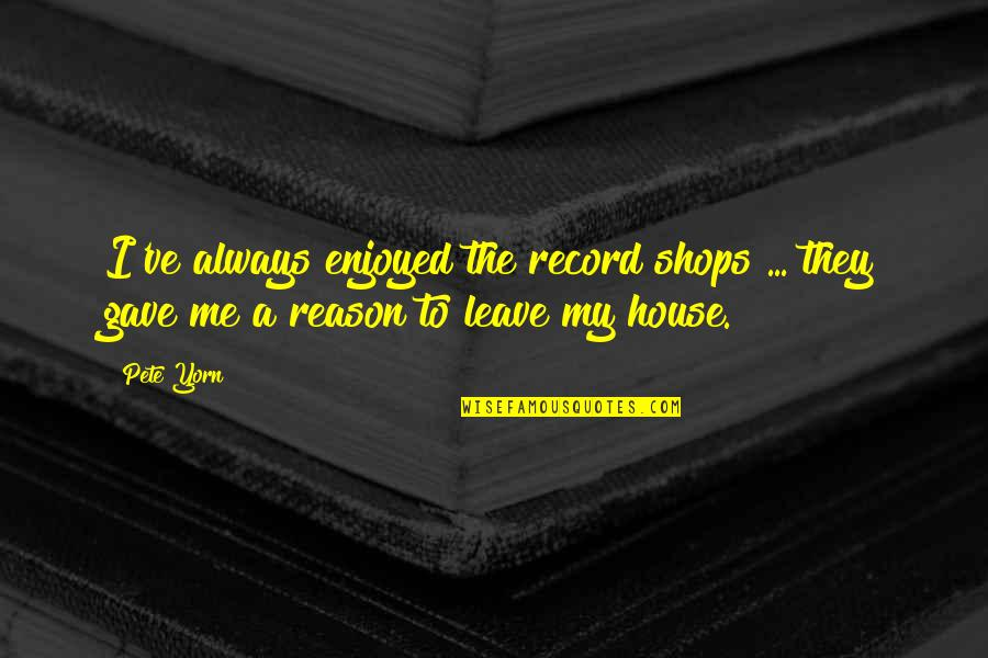 Charismo Quotes By Pete Yorn: I've always enjoyed the record shops ... they