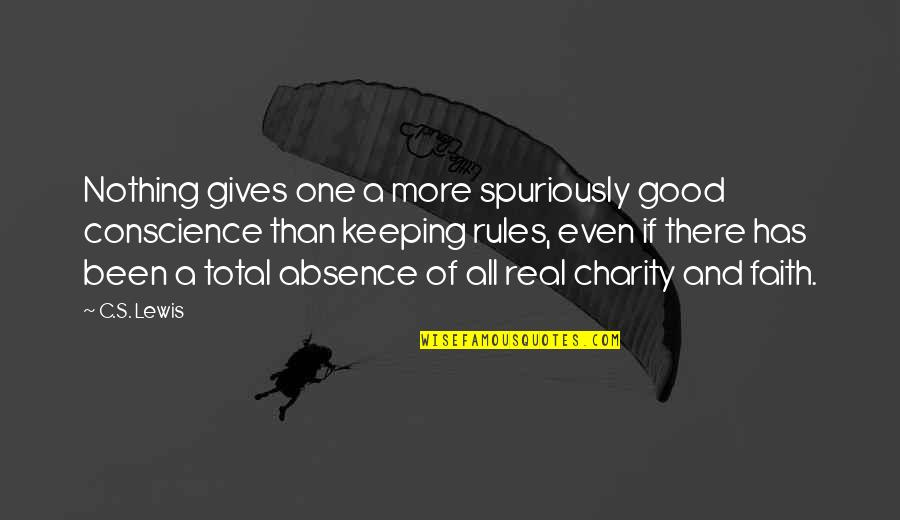 Charity's Quotes By C.S. Lewis: Nothing gives one a more spuriously good conscience