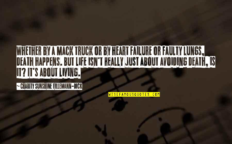 Charity's Quotes By Charity Sunshine Tillemann-Dick: Whether by a Mack truck or by heart