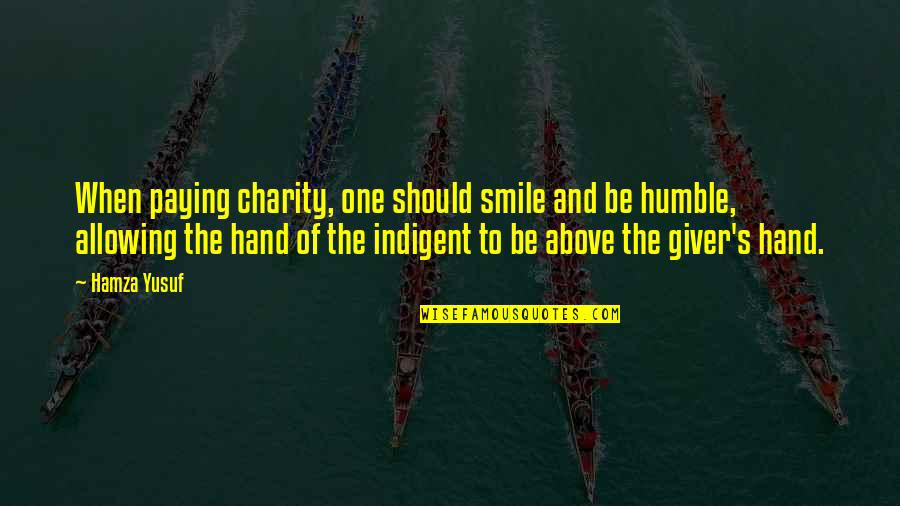 Charity's Quotes By Hamza Yusuf: When paying charity, one should smile and be