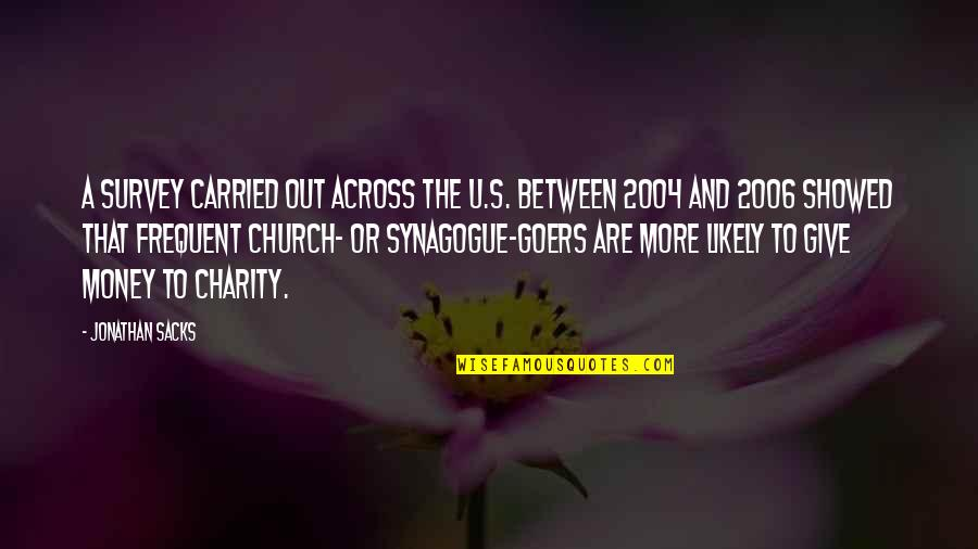 Charity's Quotes By Jonathan Sacks: A survey carried out across the U.S. between