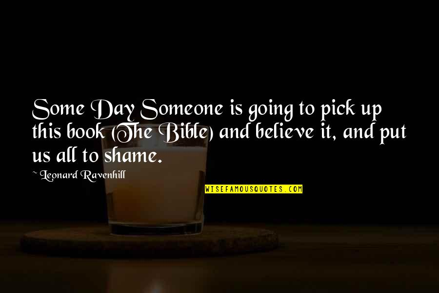 Charles Alston Quotes By Leonard Ravenhill: Some Day Someone is going to pick up