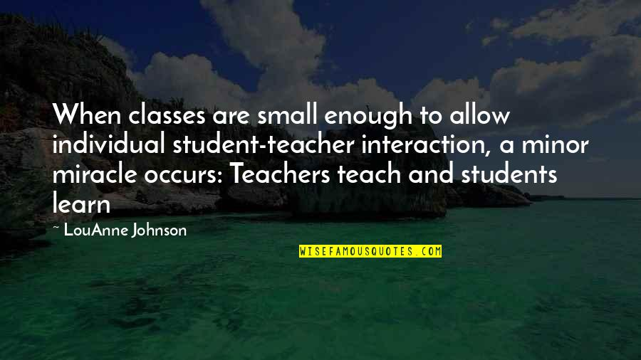 Charles Huggins Quotes By LouAnne Johnson: When classes are small enough to allow individual