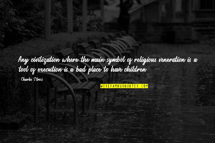 Charles I Execution Quotes By Charles Stross: Any civilization where the main symbol of religious