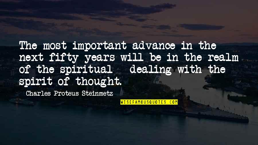 Charles P. Steinmetz Quotes By Charles Proteus Steinmetz: The most important advance in the next fifty
