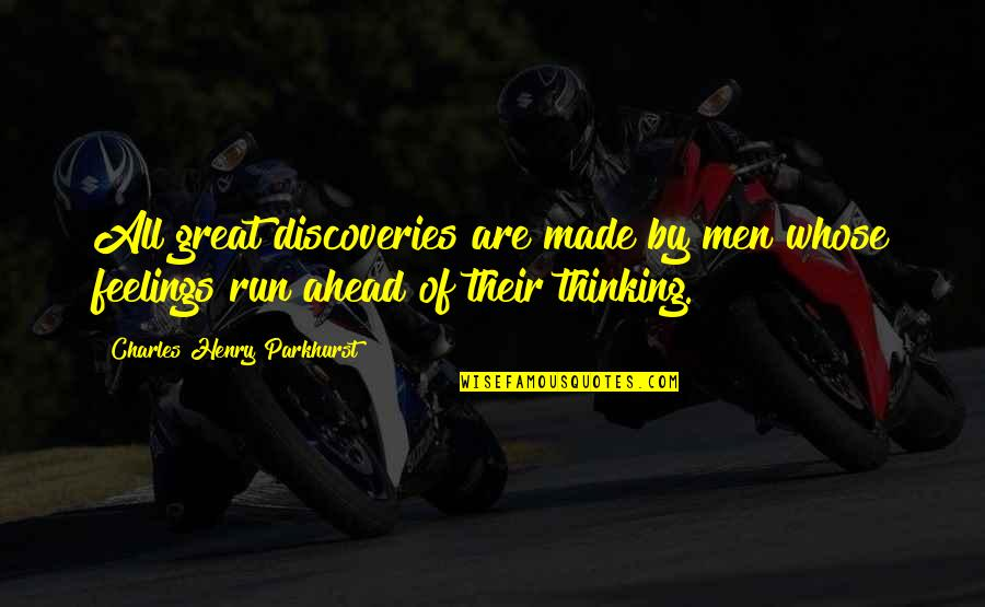 Charles Parkhurst Quotes By Charles Henry Parkhurst: All great discoveries are made by men whose