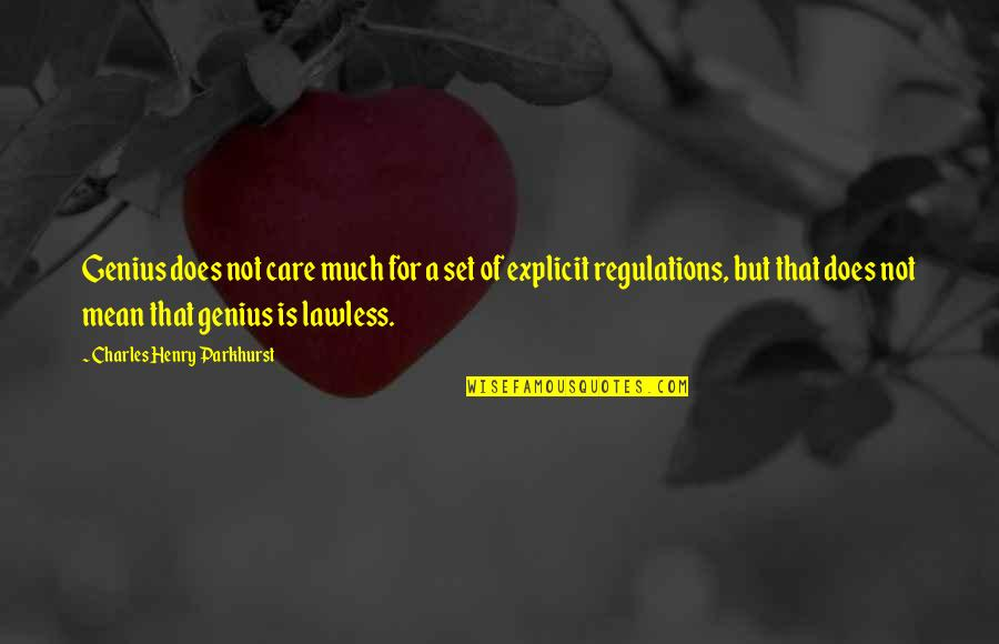 Charles Parkhurst Quotes By Charles Henry Parkhurst: Genius does not care much for a set