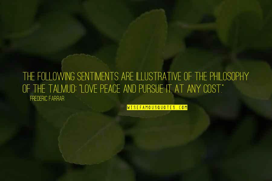 Charles Reich Quotes By Frederic Farrar: The following sentiments are illustrative of the philosophy