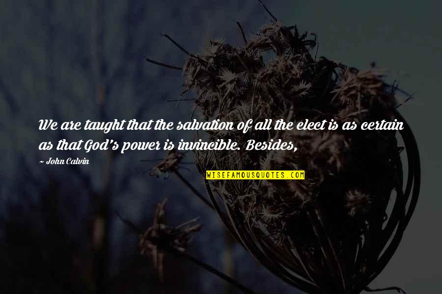 Charles Rennie Mackintosh Quotes By John Calvin: We are taught that the salvation of all
