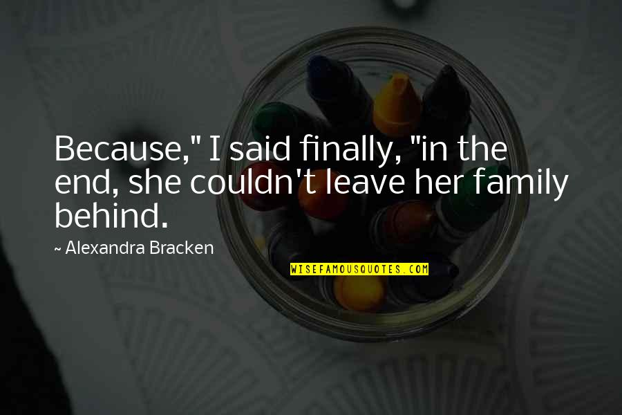 "Charlie Lenehan Quotes By Alexandra Bracken: Because,"" I said finally, ""in the end, she"