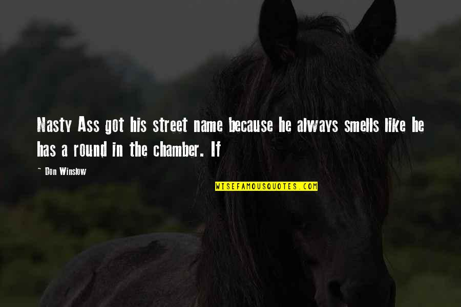 Charlotte Doyle Captain Jaggery Quotes By Don Winslow: Nasty Ass got his street name because he