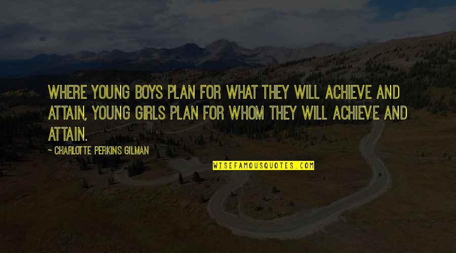 Charlotte Perkins Gilman Quotes By Charlotte Perkins Gilman: Where young boys plan for what they will