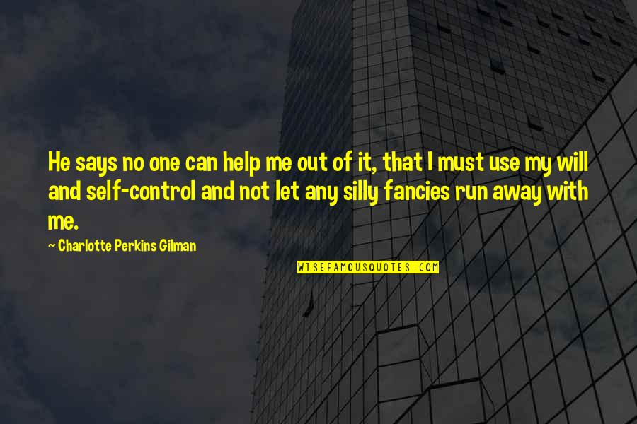 Charlotte Perkins Gilman Quotes By Charlotte Perkins Gilman: He says no one can help me out