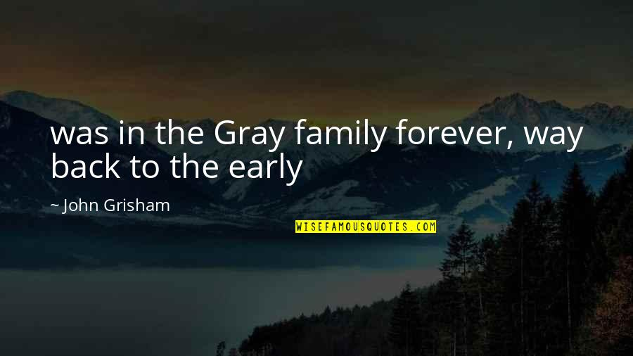 Chase Bank Stock Quotes By John Grisham: was in the Gray family forever, way back