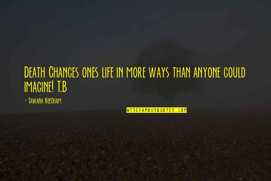 Chase Bank Stock Quotes By Tawana Beecham: Death Changes ones life in more ways than