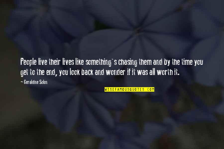 Chasing Love Quotes By Geraldine Solon: People live their lives like something's chasing them