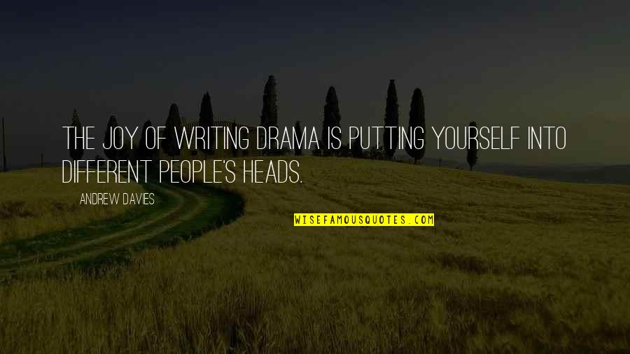 Chastity Virtue Quotes By Andrew Davies: The joy of writing drama is putting yourself