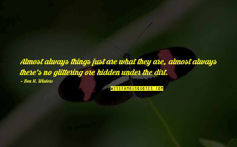 Chastity Virtue Quotes By Ben H. Winters: Almost always things just are what they are,