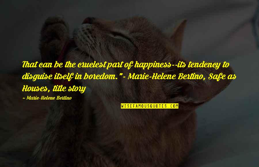 Chastity Virtue Quotes By Marie-Helene Bertino: That can be the cruelest part of happiness--its