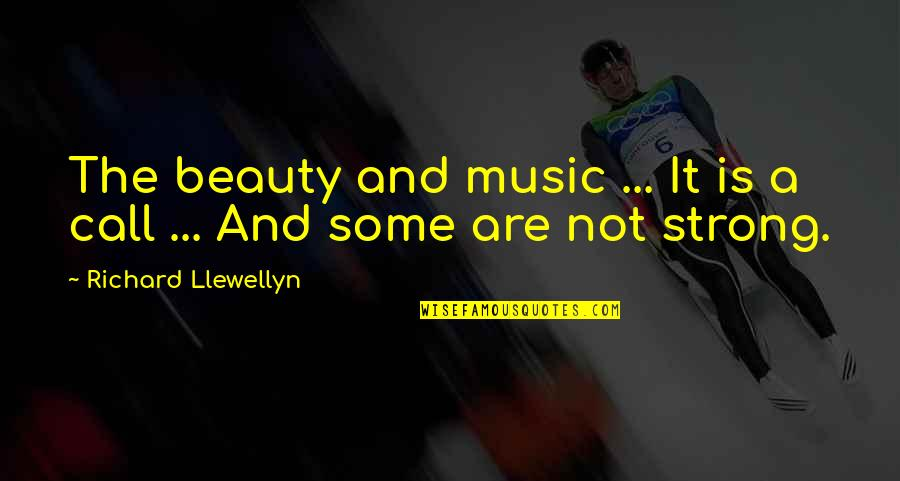 Chastity Virtue Quotes By Richard Llewellyn: The beauty and music ... It is a