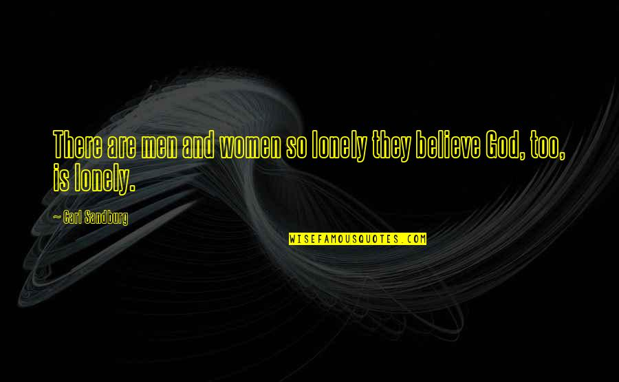 Chattering Quotes By Carl Sandburg: There are men and women so lonely they