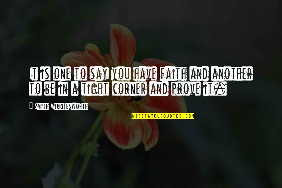Chattering Quotes By Smith Wigglesworth: It is one to say you have faith