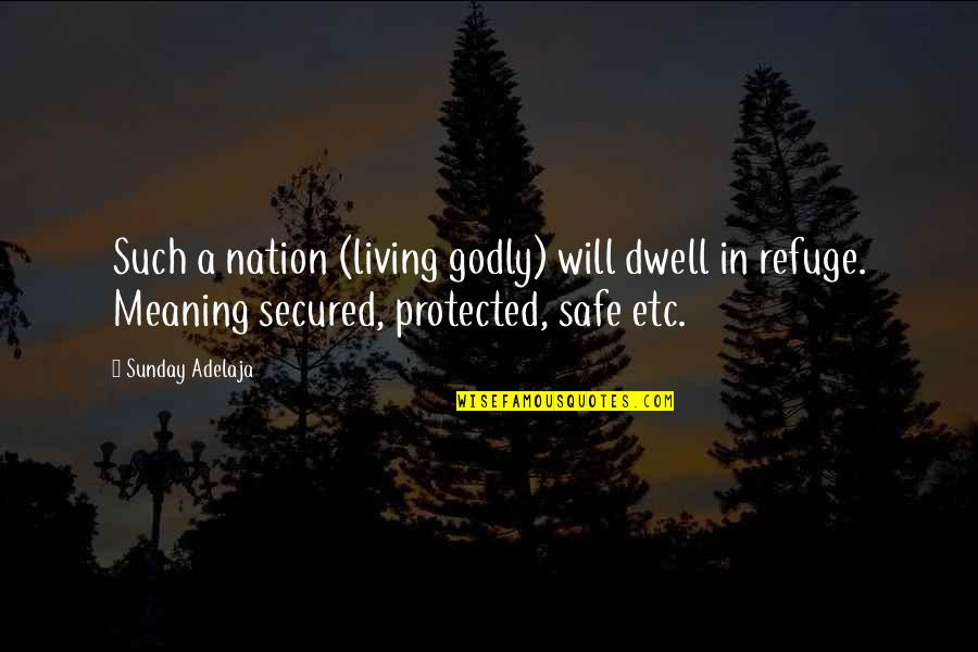 Chattering Quotes By Sunday Adelaja: Such a nation (living godly) will dwell in