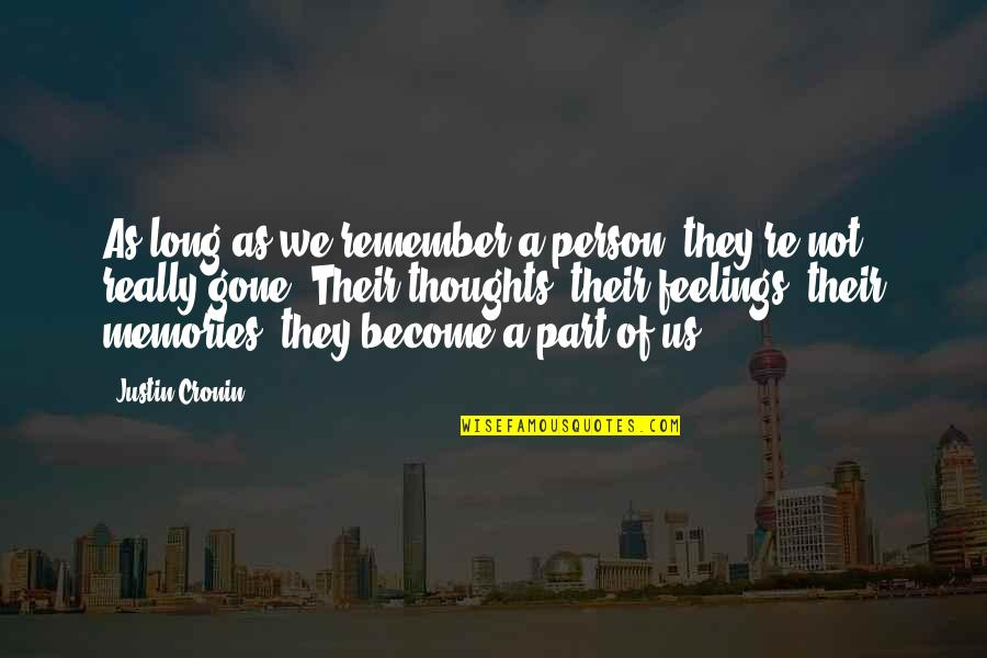 Chatting With Old Friends Quotes By Justin Cronin: As long as we remember a person, they're