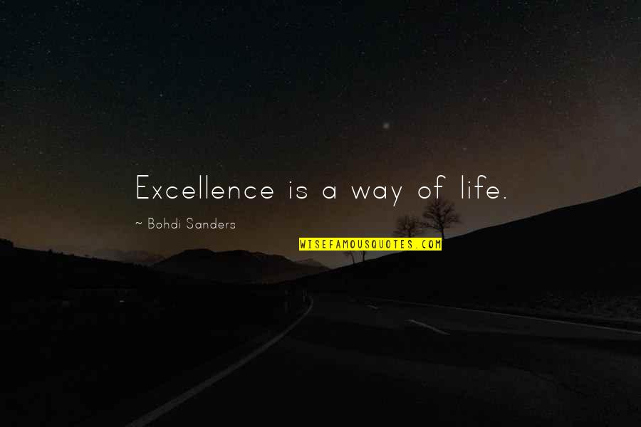 Chaucer Canterbury Tales Famous Quotes By Bohdi Sanders: Excellence is a way of life.