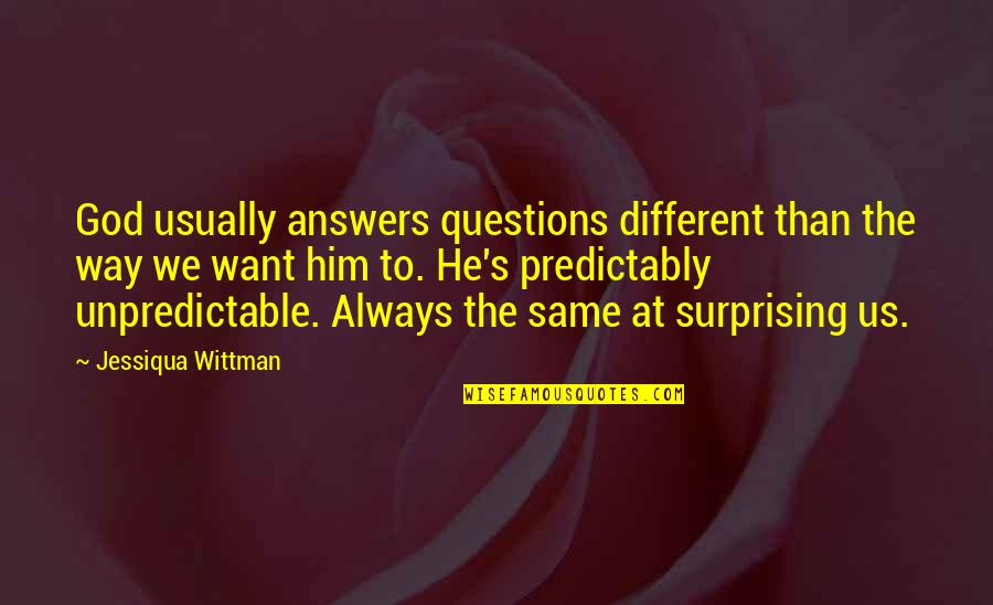 Chaucer Canterbury Tales Famous Quotes By Jessiqua Wittman: God usually answers questions different than the way