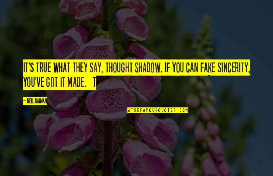 Che Guerrilla Warfare Quotes By Neil Gaiman: It's true what they say, thought Shadow. If