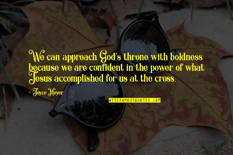 Cheap Nj Insurance Quotes By Joyce Meyer: We can approach God's throne with boldness because