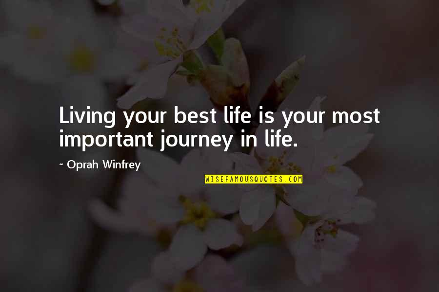 Cheapest Flight Quotes By Oprah Winfrey: Living your best life is your most important