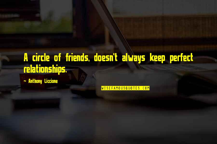 Cheat Quotes By Anthony Liccione: A circle of friends, doesn't always keep perfect