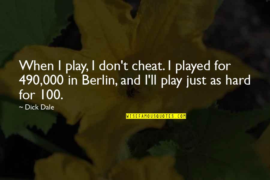 Cheat Quotes By Dick Dale: When I play, I don't cheat. I played