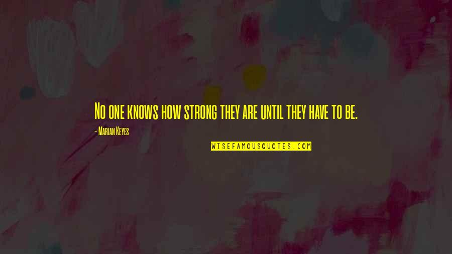 Cheat Quotes By Marian Keyes: No one knows how strong they are until