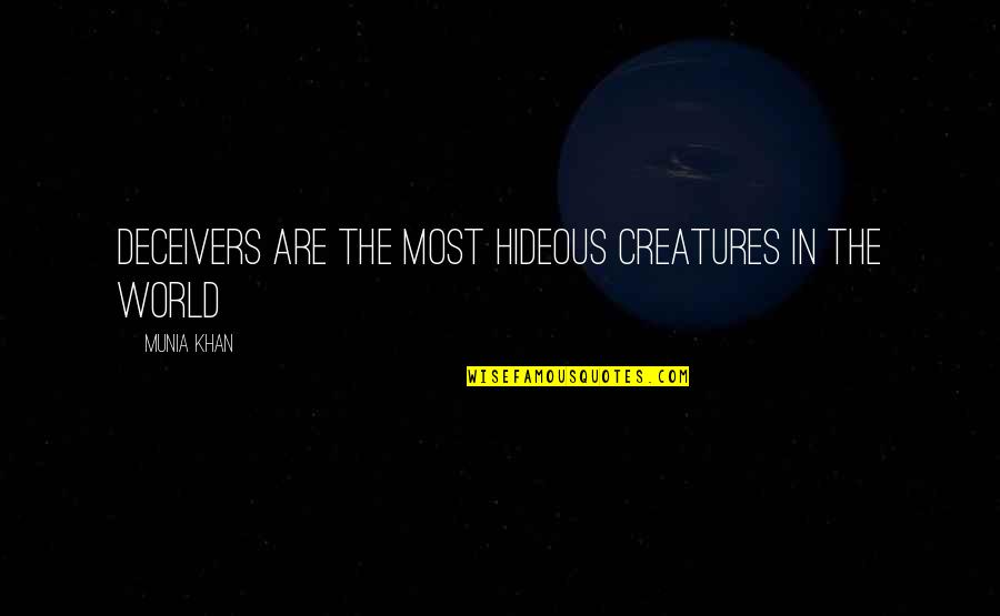 Cheat Quotes By Munia Khan: Deceivers are the most hideous creatures in the