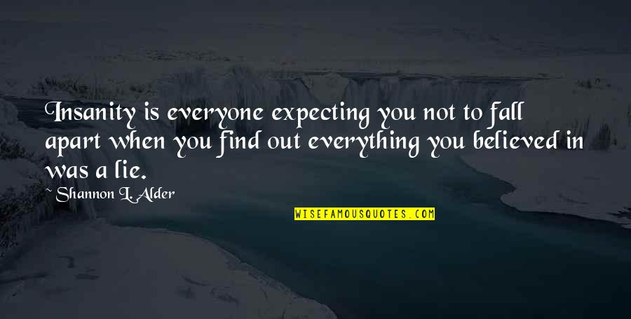 Cheaters Quotes By Shannon L. Alder: Insanity is everyone expecting you not to fall