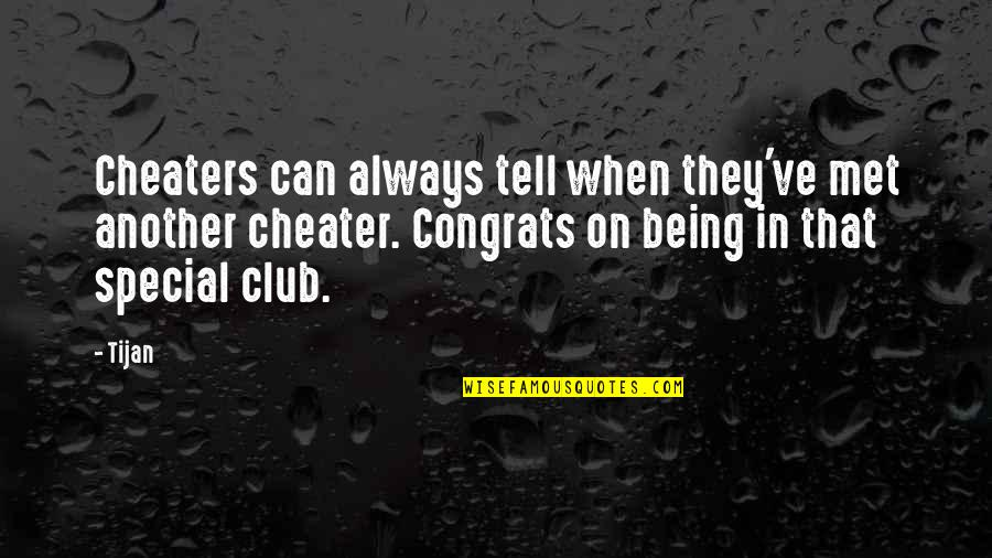 Cheaters Quotes By Tijan: Cheaters can always tell when they've met another