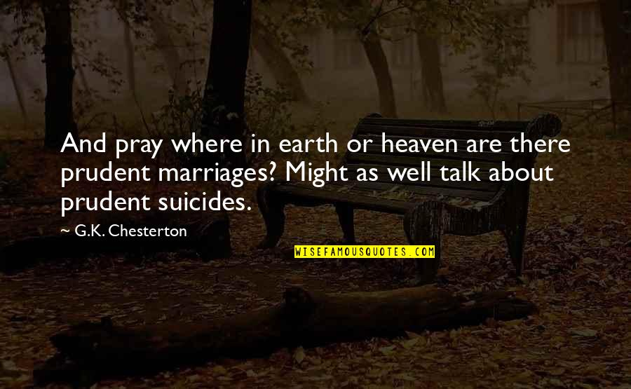 Cheating And Winning Quotes By G.K. Chesterton: And pray where in earth or heaven are