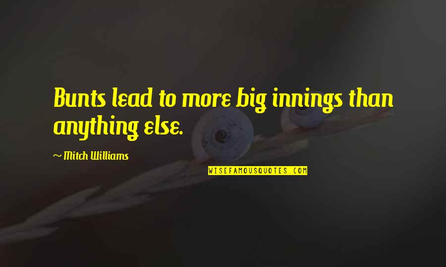 Cheating Guys Quotes By Mitch Williams: Bunts lead to more big innings than anything
