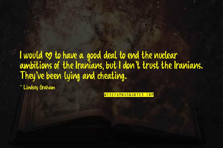 Cheating In Love Quotes By Lindsey Graham: I would love to have a good deal