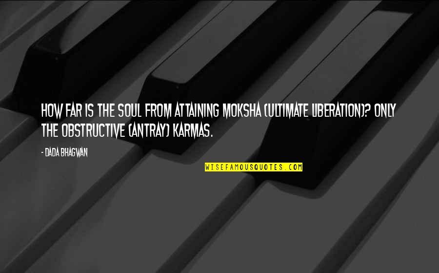 Chebyshev Quotes By Dada Bhagwan: How far is the Soul from attaining moksha