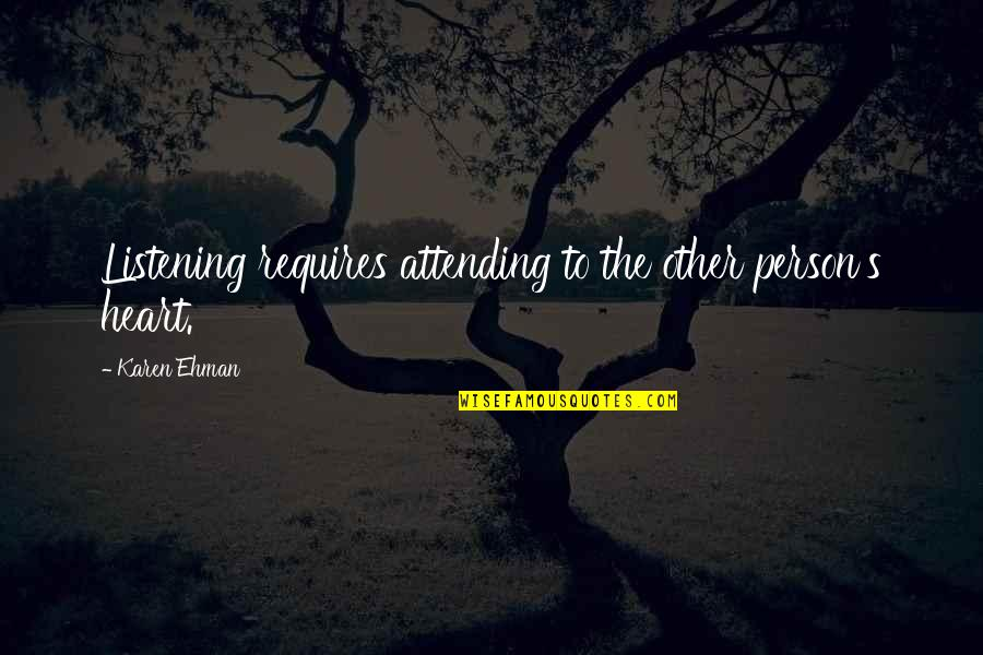 Check_nrpe Quotes By Karen Ehman: Listening requires attending to the other person's heart.