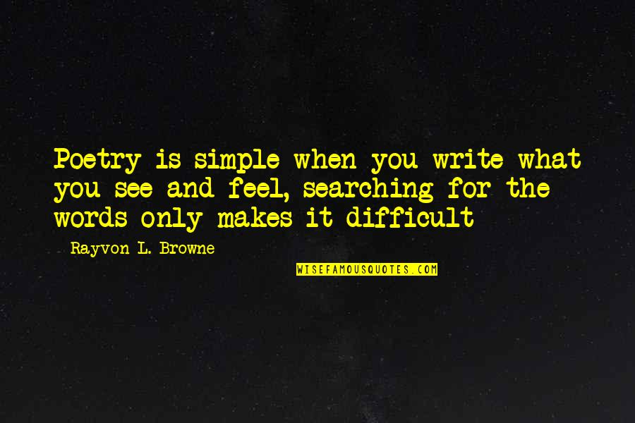 Check_nrpe Quotes By Rayvon L. Browne: Poetry is simple when you write what you