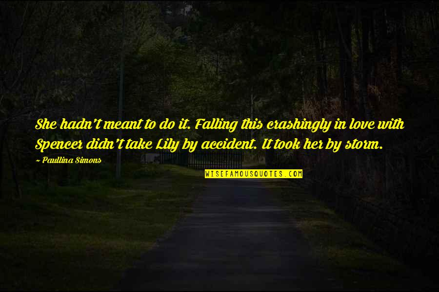 Cheekiness Quotes By Paullina Simons: She hadn't meant to do it. Falling this